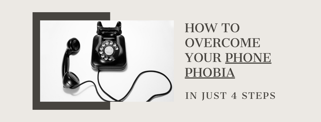 how to overcome your phone phobia